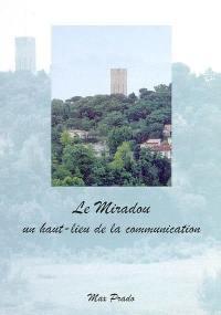Le Miradou, un haut-lieu de la communication