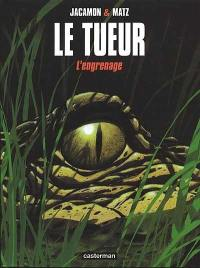 Le Tueur. Volume 2, L'engrenage