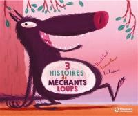 Trois histoires de méchants loups