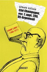 Editions Champ libre. Volume 1, Cité Champagne, esc. i, appt. 289, 95-Argenteuil
