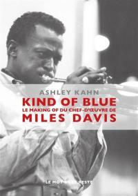 Kind of blue : le making of du chef-d'oeuvre de Miles Davis