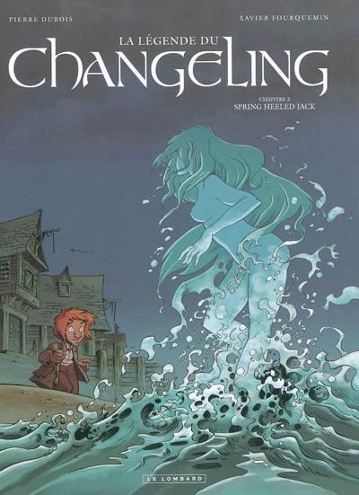 La légende du Changeling. Volume 3, Spring Heeled Jack