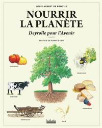 Deyrolle pour l'avenir. Volume 3, Nourrir la planète