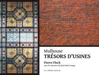 Mulhouse, trésors d'usines