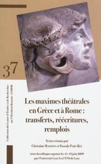 Les maximes théâtrales en Grèce et à Rome