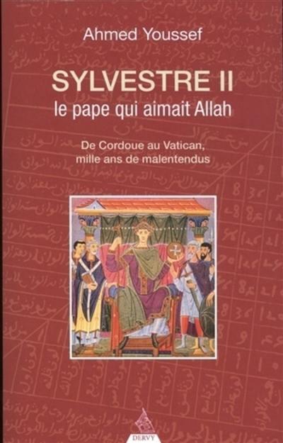 Sylvestre II, le pape qui aimait Allah