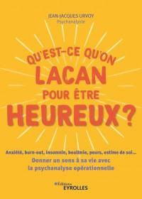 Qu'est-ce qu'on Lacan pour être heureux ?