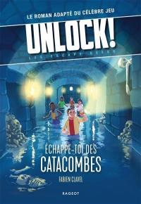 Unlock !, Echappe-toi des catacombes !