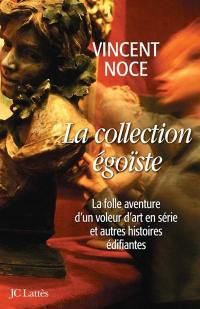 La collection égoïste