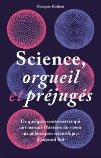 Science, orgueil et préjugés