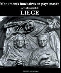 Monuments funéraires en pays mosan. Volume 4, Arrondissement de Liège