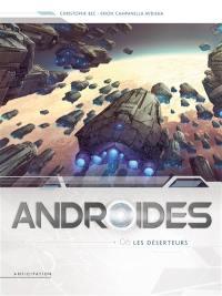 Androïdes. Volume 6, Les déserteurs