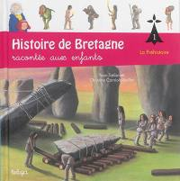 Histoire de Bretagne. Volume 1, La préhistoire