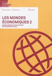 Les mondes économiques. Volume 2, Chapitres 8 à 15