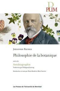 Philosophie de la botanique ; Suivi de Autobiographie