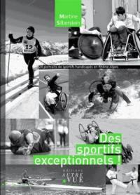Des sportifs exceptionnels