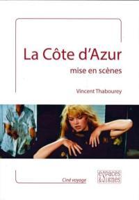 La Côte d'Azur mise en scènes