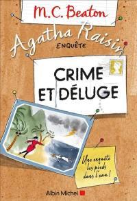 Agatha Raisin enquête. Volume 12, Crime et déluge