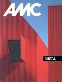AMC, le moniteur architecture, hors série, Métal