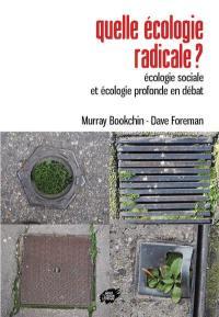 Quelle écologie radicale ?