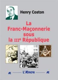 La franc-maçonnerie sous la IIIe République