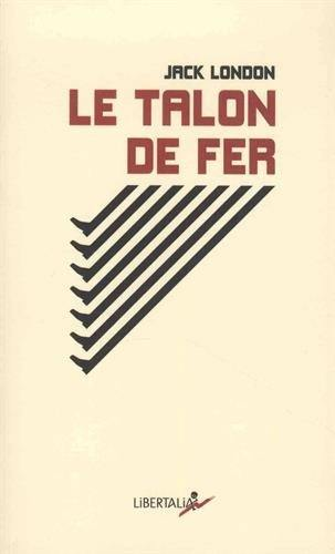 Le talon de fer, The iron hell