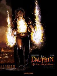 Le Dauphin, héritier des ténèbres. Volume 1, L'enfant du Temple