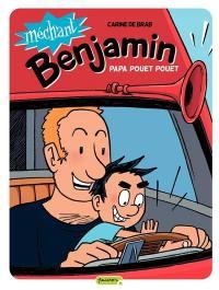 Méchant Benjamin. Volume 7, Papa pouet pouet