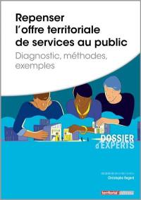Repenser l'offre territoriale de services au public