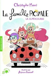 La famille royale. Volume 9, La Supercourse