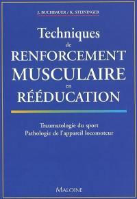 Techniques de renforcement musculaire en rééducation