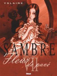 Sambre. Volume 7, Fleur de pavé
