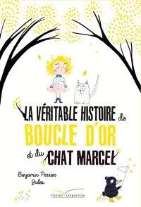 La véritable histoire de Boucle d'or et du chat Marcel