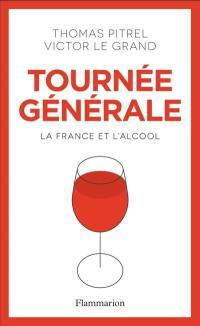 Tournée générale : la France et l'alcool