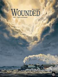 Wounded. Volume 1, L'ombre du photographe