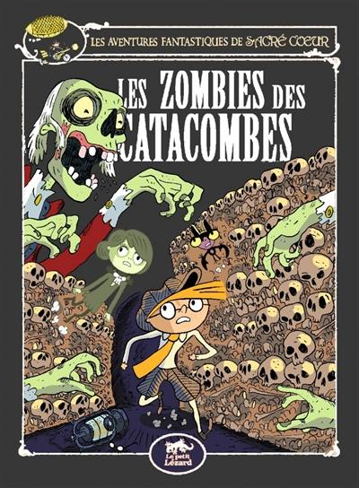 Les aventures fantastiques de Sacré Coeur, Les zombies des catacombes