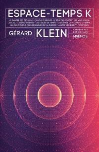 Espace-temps K : l'intégrale des romans