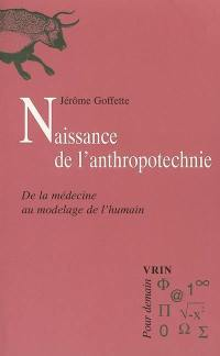Naissance de l'anthropotechnie