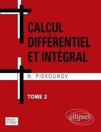 Calcul intégral et différentiel. Volume 2,