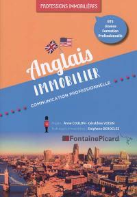 Anglais immobilier, communication professionnelle : professions immobilières : BTS, licence, formation professionnelle