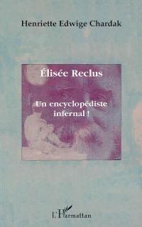 Elisée Reclus, un encyclopédiste infernal !