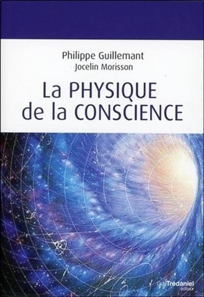 La physique de la conscience