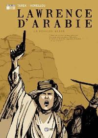 Lawrence d'Arabie. Volume 1, La révolte arabe