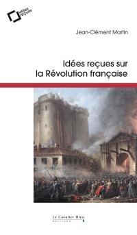 Idées reçues sur la Révolution française