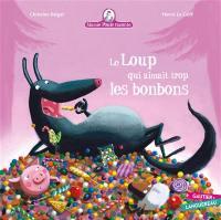 Mamie Poule raconte. Volume 12, Le loup qui aimait trop les bonbons