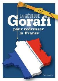 La méthode Gorafi pour redresser la France