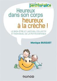 Heureux dans son corps, heureux à la crèche ! : le bien-être et l'accueil collectif et individuel de la petite enfance