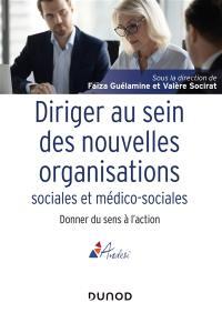 Diriger au sein des nouvelles organisations sociales et médico-sociales