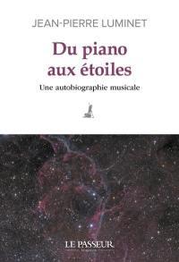 Du piano aux étoiles : une autobiographie musicale