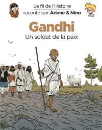 Le fil de l'histoire raconté par Ariane & Nino, Gandhi, un soldat de la paix